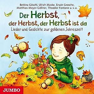 Der Herbst, der Herbst, der Herbst ist da Hörbuch