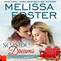 Seaside Dreams: Seaside Summers, Book 1 Audiobook by Melissa Foster Narrated by B.J. Harrison