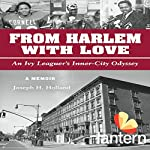 From Harlem with Love: An Ivy Leaguer's Inner City Odyssey | Joseph Holland