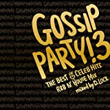 "GOSSIP PARTY!3-""THE BEST OF CELEB HITS""R&B N'HOUSE MIX-mixed by D.LOCK"