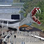 The Last Dragon to Avondale (Dramatized) | Thomas E. Fuller