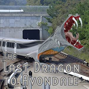 The Last Dragon to Avondale (Dramatized) Performance