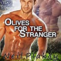 Olives for the Stranger: Have Body, Will Guard, Book 4 (       UNABRIDGED) by Neil Plakcy Narrated by Stan Jenson