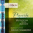 Proverbs: Wisdom from Above (The Passion Translation) Hörbuch von Brian Simmons Gesprochen von: Brian Simmons