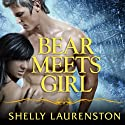 Bear Meets Girl: Pride, Book 7 Audiobook by Shelly Laurenston Narrated by Charlotte Kane