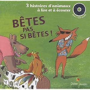 Bêtes pas si bêtes ! : 3 histoires d'animaux à lire et à écouter: Les trois boucs, La chèvre Biscornue, Le petit cochon têtu