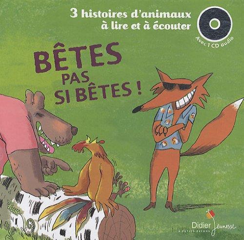 Bêtes pas si bêtes ! : 3 histoires à lire et à écouter