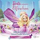 Barbie Pr�sentiert Elfinchen (Das Original-H�rspiel Zum Film)