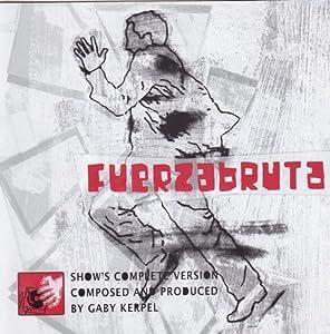 Gaby Kerpel - Fuerzabruta: Show's Complete Version