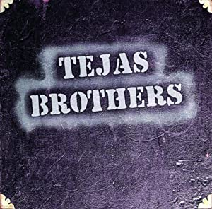 Tejas Brothers