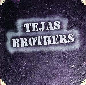 Tejas Brothers - Tejas Brothers - Amazon.com Music