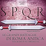 Le grandi battaglie di Roma antica vol. 2 [The Great Battles of Ancient Rome, Vol. 2] | Marco Busetta