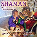 Shaman: The Adventures of Rhys Llewellyn (       UNABRIDGED) by Maya Kaathryn Bohnhoff Narrated by Alex Bloch