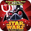 Angry Birds Star Wars 2 Guide Audiobook by Joshua J. Abbott Narrated by Afton Laidy Zabala-Jordan