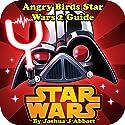 Angry Birds Star Wars 2 Guide Audiobook by Joshua J. Abbott Narrated by Afton Laidy Zabala-Jordan