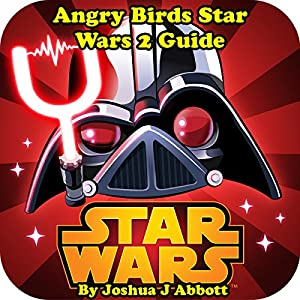 Angry Birds Star Wars 2 Guide Audiobook