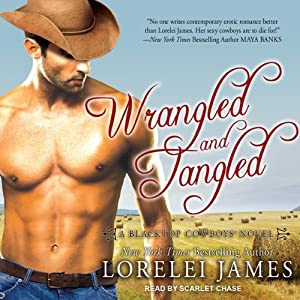 Wrangled and Tangled: Blacktop Cowboys, Book 3 | [Lorelei James]