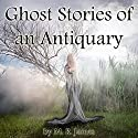Ghost Stories of an Antiquary Audiobook by M. R. James Narrated by Walter Covell