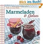 Marmeladen & Gelees: Gutes aus meiner...