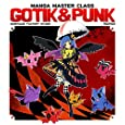 Manga Master Class: Gotik & Punk (Kamikaze Factory Studio)