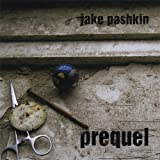 Prequel by Jake Pashkin (2013-05-03)