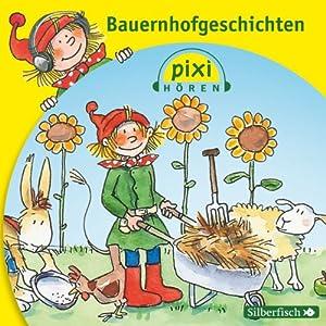 Bauernhofgeschichten (Pixi Hören) Hörbuch