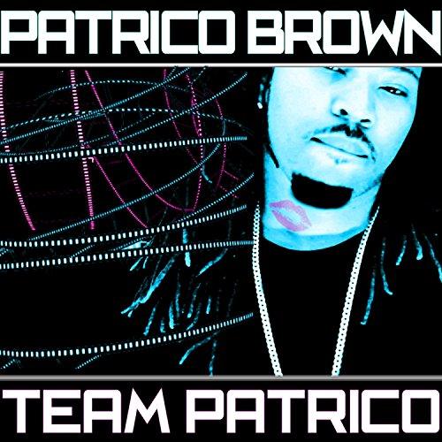 Team Patrico [Explicit]