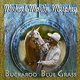Michael Martin Murphey Buckaroo Blue Grass