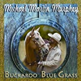 Buckaroo Blue Grass ~ Michael Martin Murphey