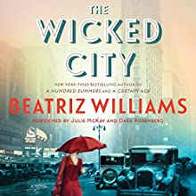 The Wicked City: A Novel Audiobook by Beatriz Williams Narrated by Julie McKay, Dara Rosenberg