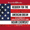 Requiem for the American Dream: The Principles of Concentrated Wealth and Power Hörbuch von Noam Chomsky Gesprochen von: Donald Corren