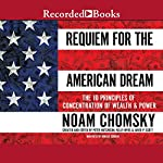 Requiem for the American Dream: The Principles of Concentrated Wealth and Power | Noam Chomsky