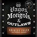 Vagos, Mongols, and Outlaws: My Infiltration of America's Deadliest Biker Gangs (       UNABRIDGED) by Kerrie Droban, Charles Falco Narrated by Jeffrey Kafer