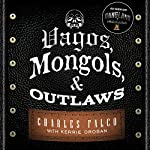 Vagos, Mongols, and Outlaws: My Infiltration of America's Deadliest Biker Gangs | Kerrie Droban,Charles Falco