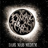Dark Mass Medium
