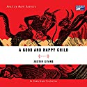 A Good and Happy Child: A Novel Audiobook by Justin Evans Narrated by Mark Deakins