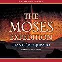 The Moses Expedition Audiobook by Juan Gomez-Jurado Narrated by Pete Bradbury