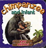 Chimpanzee and Infant (Baby Animals)