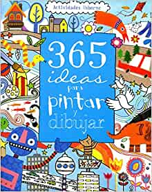365 IDEAS PARA PINTAR Y DIBUJAR (Spanish Edition): Not