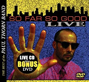 So Far So Good: Best of the Paul Thorn Band Live