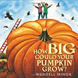How Big Could Your Pumpkin Grow? (0399246843) by Minor, Wendell