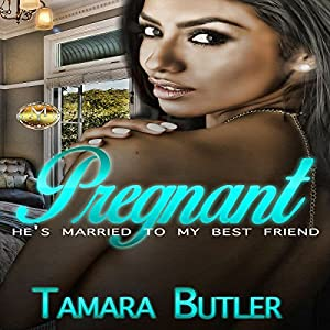 Pregnant: He's Married to My Best Friend Audiobook