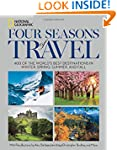 Four Seasons of Travel: 400 of the Wo...