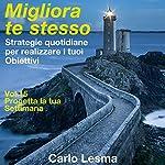 Progetta la tua settimana: Strategie quotidiane per realizzare i tuoi obiettivi (Migliora te stesso 15) | Carlo Lesma