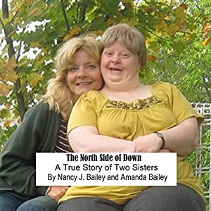 The North Side of Down: A True Story of Two Sisters Audiobook