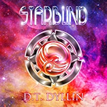 Starblind: Starblind, Book 1 Audiobook by D. T. Dyllin Narrated by Ashley Holt