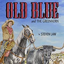 Old Blue and the Greenhorn (       UNABRIDGED) by Steven Law Narrated by Bob Rundell