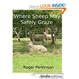 Where Sheep May Safely Graze Roger Parkinson