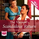The Viscount's Scandalous Return (       UNABRIDGED) by Anne Ashley Narrated by Emerald O'Hanrahan