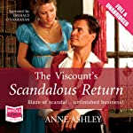 The Viscount's Scandalous Return | Anne Ashley